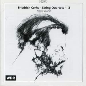 Friedrich Cerha: String Quartets Nos. 1-3