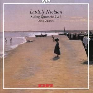 Ludolf Nielsen: String Quartets 2 & 3