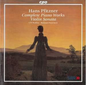 Pfitzner: Complete Piano Works & Violin Sonata in E Minor, Op. 27