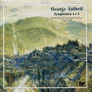 George Antheil: Symphonies 4 & 5