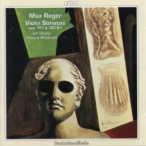 Reger: Complete Works for Violin & Piano, Vol. 3
