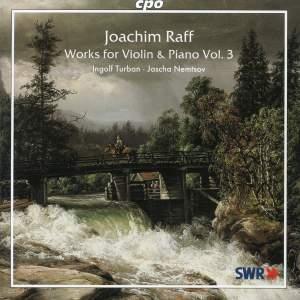 Joachim Raff - Works for Violin & Piano Volume 3