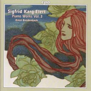 Karg-Elert - Piano Works Volume 3