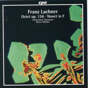 Lachner: Nonet in F Major & Octet in B-Flat Major, Op. 156