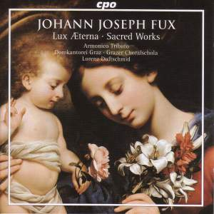 Johann Joseph Fux: Lux Æterna - Sacred Works