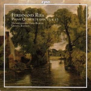 Ries, Ferdinand: Piano Quartets Op. 13 & 17