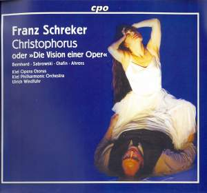 Schreker: Christophorus oder 'Die Vision einer Oper'