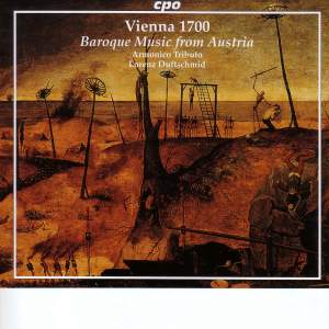 Vienna 1700 - Baroque Music from Austria