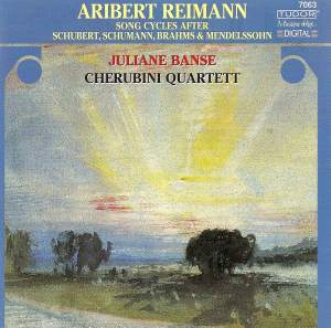 Aribert Reimann - Songs Cycles after Schubert, Schumann, Brahms & Mendelssohn