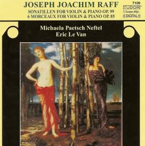 Joachim Raff: Sonatillen & Six Morceaux, Op. 85