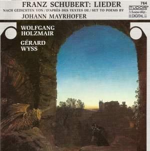 Schubert: Lieder on Poems by Johann Mayrhofer