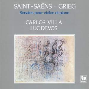 Saint-Saëns: Violin Sonata No. 1 in D Minor, Op. 75 - Grieg: Violin Sonata No. 3 in C Minor, Op. 45