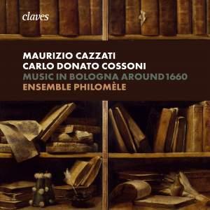 Music in Bologna Around 1660 - Maurizio Cazzati & Carlo Donato Cossoni Product Image
