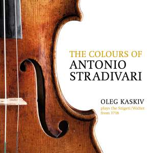 The Colours of Antonio Stradivari: Oleg Kaskiv Plays the Szigeti/Walter from 1718
