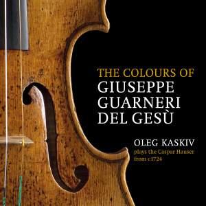 The Colours of Giuseppe Guarneri del Gesù: Oleg Kaskiv Plays the Caspar Hauser from c. 1724