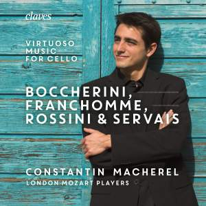 Boccherini, Franchomme Rossini & Servais: Virtuoso Music for Cello and Strings