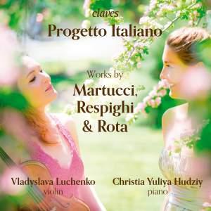Progetto Italiano: Works of Martucci, Respighi & Rota Product Image