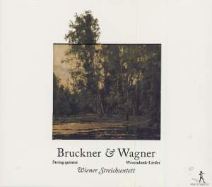 Bruckner: String Quintet in F major & Wagner: Wesendonck-Lieder