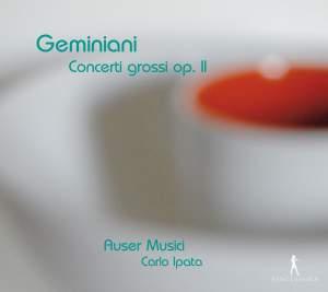 Geminiani: Concerto Grossi, Op. 2