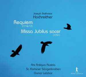 Hochreither: Requiem & Missa Jubilus sacer