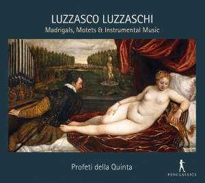 Luzzasco Luzzaschi: Madrigals, Motets, & Instrumental Music