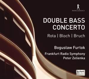 Rota, Bloch & Bruch: Double Bass Concertos
