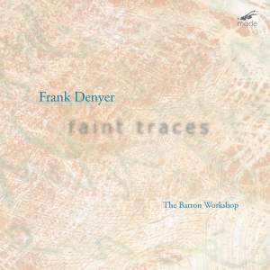 Frank Denyer - Faint Traces