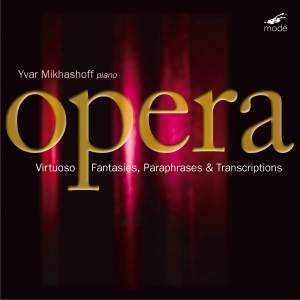 Virtuoso Opera Fantasies, Paraphrases And Transcriptions