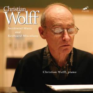 Christian Wolff: Incidental Music and Keyboard Miscellany