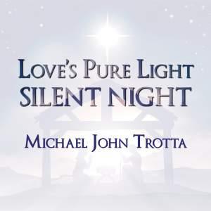 Trotta: Love's Pure Light, Silent Night