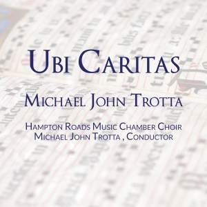 Michael John Trotta: Ubi Caritas