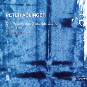 Peter Ablinger: Der Regen, das Glas, das Lachen