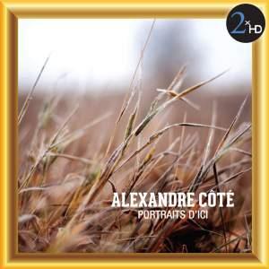 Côté, Alexandre: Portraits d'Ici