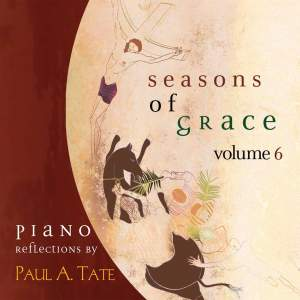 Seasons of Grace: Piano Reflections, Vol. 6