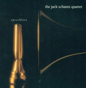 JACK SCHANTZ QUARTET: Speechless