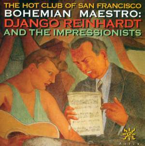 HOT CLUB OF SAN FRANCISCO: Bohemian Maestro - Django Reinhardt and the Impressionists