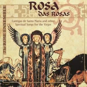 Rosa das Rosa: Cantigas de Santa Maria & Other Spiritual Songs for the Virgin