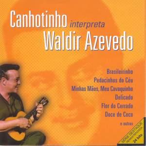 Canhotinho interpreta Waldir Azevedo