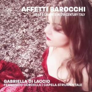 Affetti Barocchi: Arias & Laments in 17th Century Italy
