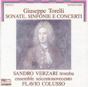 Torelli: Sonatas, Sinfonias & Concertos