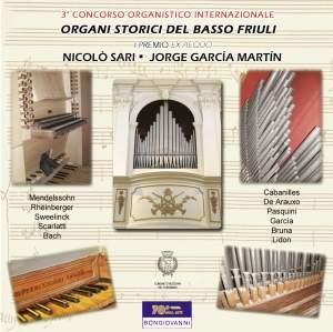 Historical organs of the Basso Friuli (various, inc. Cabanilles, Scarlatti, J S Bach, Mendelssohn, de Arauxo, Lidon etc.)