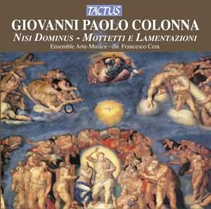 Giovanni Colonna: Nisi Dominus, Mottetti e Lamentazioni