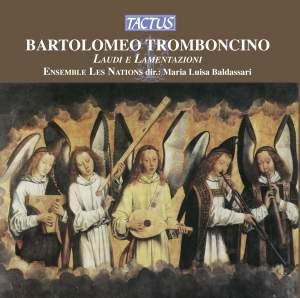 Bartolomeo Tromboncino: Laudi e Lamentazioni Product Image