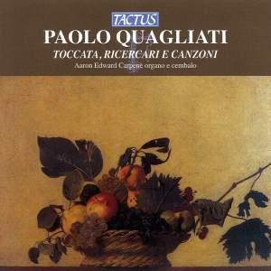 Paolo Quagliati: Toccata, Ricercari e Canzoni Product Image