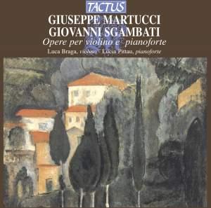 Giuseppe Martucci & Giovanni Sgambati: Opere per violini e pianoforte
