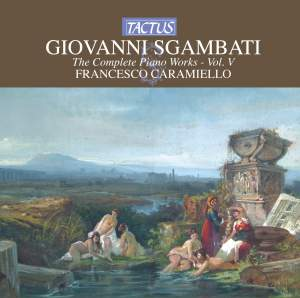 Giovanni Sgambati: Complete Piano Works, Vol. 5