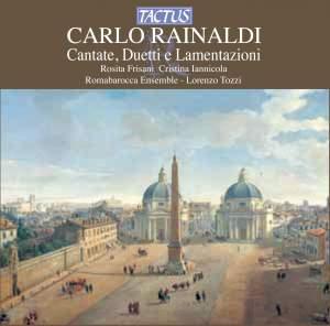 Carlo Rainaldi: Cantate, Duetti e Lamentazioni
