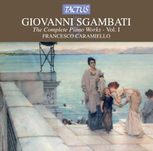 Giovanni Sgambati: Complete Piano Works, Vol. 1