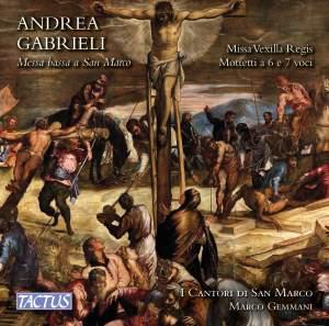 A. Gabrieli: Missa vexilla regis & Motets