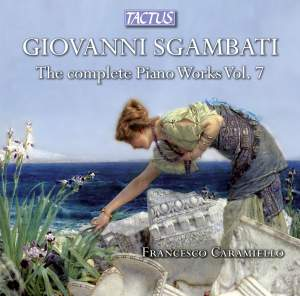 Sgambati: Complete Piano Works Vol. 7